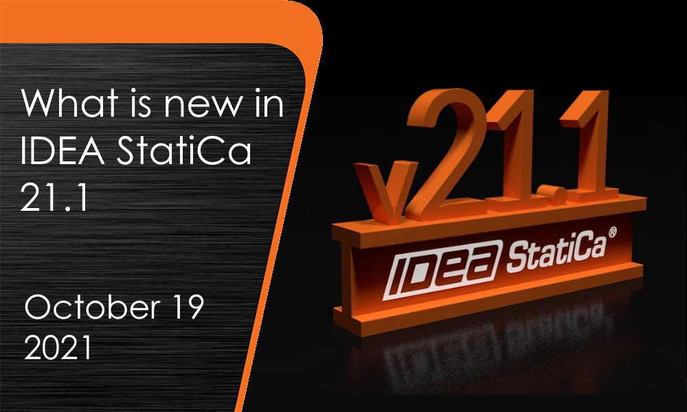 IDEA StatiCa - What is new in IDEA StatiCa 21.1